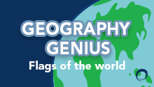 Geography Genius: Flags of the World